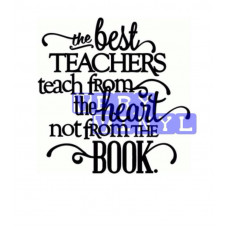 The Best Teachers Teach From The Heart