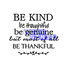Be Kind - Be Thankful