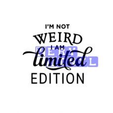 I'm Not Weird - Limited Edition