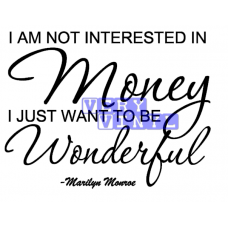 Marilyn Monroe - Money Wonderful Quote
